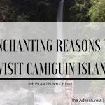 4 Top Enchanting Reasons Why You Should Visit Camiguin