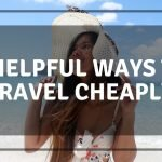 8 Helpful Ways to Travel Cheaply