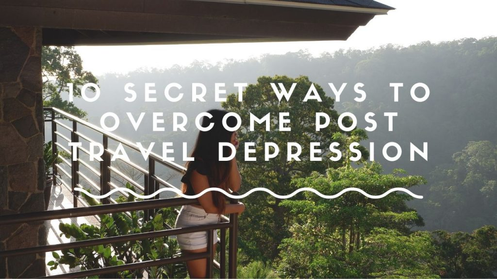 "ALT=""cope up with post-travel depression"""