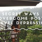 10 Secret Ways to Overcome Post-Travel Depression